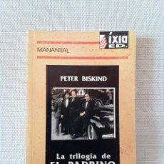 Libros de segunda mano: PETER BISKIND - LA TRILOGÍA DE EL PADRINO (IXIA, 1993). Lote 261222290