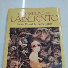 Libros de segunda mano: LOS GOBLINS DEL LABERINTO. BRIAND FROUD Y TERRY JONES 1986 1ª EDICION LIBRO DE CULTO MUY BUEN ESTADO. Lote 261236430