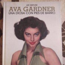 Libros de segunda mano: AVA GARDNER UNA DIOSA CON PIES DE BARRO. LEE SERVER. LIBRO PERFECTO ESTADO.. Lote 261593315