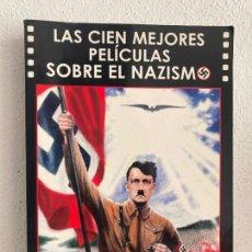 Livres d'occasion: LAS CIEN MEJORES PELICULAS SOBRE EL NAZISMO - LUIS MIGUEL CARMONA - ILUSTRADO. Lote 261720460
