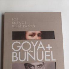 Libros de segunda mano: GOYA + BUÑUEL LOS SUEÑOS DE LA RAZÓN. EXPOSICIÓN GOBIERNO DE ARAGÓN 2017. Lote 262229345