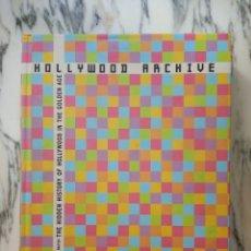 Libros de segunda mano: HOLLYWOOD ARCHIVE - THE HIDDEN HISTORY OF HOLLYWOOD IN THE GOLDEN AGE - CALISTRO Y BASTEN - 2000. Lote 262850135