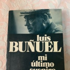 Libros de segunda mano: LUIS BUÑUEL, MI ÚLTIMO SUSPIRO. Lote 262884515
