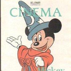 Libros de segunda mano: CINEMA CAPITULO 10 (EL PAIS): MICKEY MOUSE, UN MUNDO DE FANTASIA. A-CI-967. Lote 263025475
