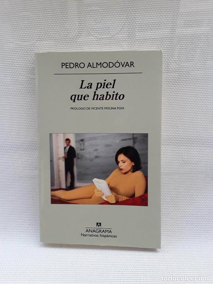 PEDRO ALMODÓVAR - LA PIEL QUE HABITO (ANAGRAMA, 2012) PRIMERA ED. PRÓLOGO V. MOLINA FOIX (Libros de Segunda Mano - Bellas artes, ocio y coleccionismo - Cine)