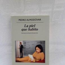 Libros de segunda mano: PEDRO ALMODÓVAR - LA PIEL QUE HABITO (ANAGRAMA, 2012) PRIMERA ED. PRÓLOGO V. MOLINA FOIX. Lote 263177375