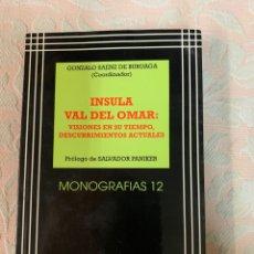 Livres d'occasion: INSULA VAL DEL OMAR ,VISIONES EN SU TIEMPO, DESCUBRIMIENTOS ACTUALES. Lote 263183565