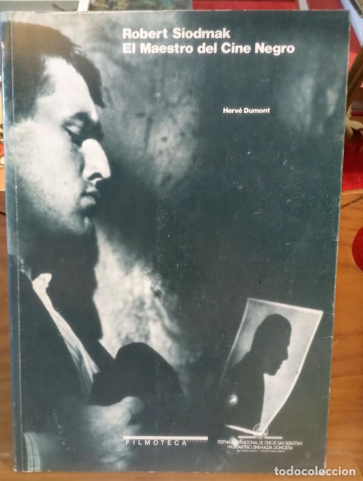 ROBERT SIODMAK - EL MAESTRO DEL CINE NEGRO - FILMOTECA - FESTIVAL CINE SAN SEBASTIAN - 1987 (Libros de Segunda Mano - Bellas artes, ocio y coleccionismo - Cine)