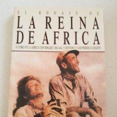 Libros de segunda mano: EL RODAJE DE LA REINA DE ÁFRICA. Lote 263963025