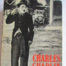 Libros de segunda mano: CHARLES CHAPLIN--M. VILLEGAS LOPEZ. Lote 266858104