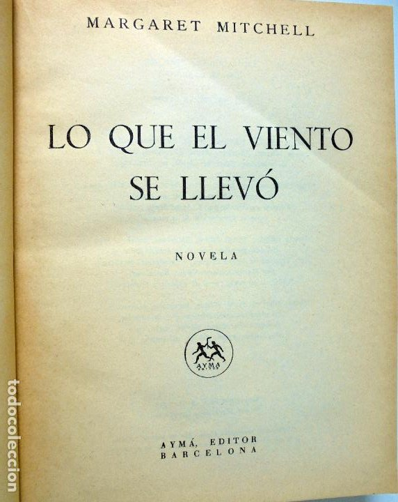 Libros de segunda mano: LO QUE EL VIENTO SE LLEVÓ.1951. EDICIONES AYMA. BARCELONA. - Foto 2 - 269130398