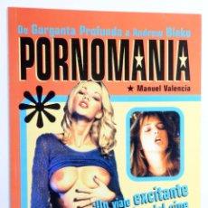 Libros de segunda mano: PORNOMANÍA. DE GARGANTA PROFUNDA A ANDREW BLAKE (MANUEL VALENCIA) MANUEL VALENCIA, 1999. NVED. Lote 269187554