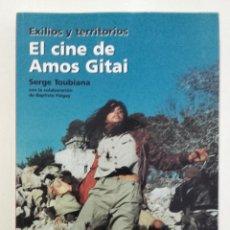 Libros de segunda mano: EXILIOS Y TERRITORIOS. EL CINE DE AMOS GITAI - SERGE TOUBIANA. Lote 269653513