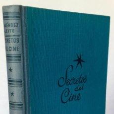 Libros de segunda mano: SECRETOS DEL CINE. - MÉNDEZ-LEITE, FERNANDO.. Lote 270557363