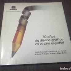 Libros de segunda mano: 30 AÑOS DE DISEÑO GRÁFICO EN EL CINE ESPAÑOL, JOAQUÍN LUQUI ETC..... Lote 271912393