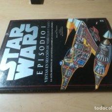 Libros de segunda mano: STAR WARS EPISODIO I / VISTAS SECCION VEHICULOS NAVES / EDICIONES B / AJ15. Lote 272631498