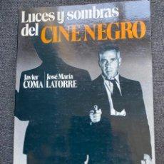 Libros de segunda mano: LUCES Y SOMBRAS DEL CINE NEGRO. Lote 273411233