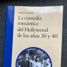 Libros de segunda mano: LA COMEDIA ROMÁNTICA DEL HOLLYWOOD DE LOS AÑOS 30 Y 40. Lote 273416408