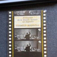 Libros de segunda mano: EVOLUCIÓN DE LA BANDA SONORA ESPAÑOLA: CARMELO BERNAOLA. Lote 273429823