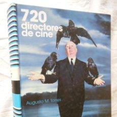 Libros de segunda mano: 720 DIRECTORES DE CINE. 2008 AUGUSTO M. TORRES. Lote 274606718