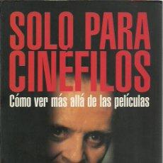 Libros de segunda mano: RICHARD T. KELLY-SÓLO PARA CINÉFILOS.MA NON TROPPO.2009.. Lote 275796263