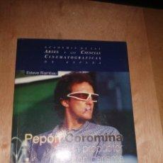 Libros de segunda mano: ESTEVE RIAMBAU , PEPÓN COROMINA: UN PRODUCTOR CON CARISMA. Lote 276751858