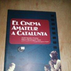 Libros de segunda mano: TOMÀS I FREIXA. EL CINEMA AMATEUR A CATALUNYA - BARCELONA 2009 - TOMÀS I FREIXA, JORDI; BEORLEGUI, A. Lote 277303088