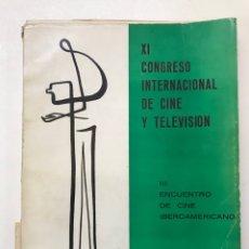 Libros de segunda mano: XI CONGRESO INTERNACIONAL DE CINE I TELEVISIÓN-III ENCUENTRO DE CINE IBEROAMERICANO 1969 REF I. Lote 278204038