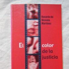 Libros de segunda mano: EL COLOR DE LA JUSTICIA. 2002 ROSARIO DE VICENTE MARTINEZ. Lote 279361143