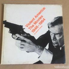 Libros de segunda mano: VIOLENT AMERICA THE MOVIES LIBRO (1971). Lote 285742083