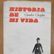Livres d'occasion: HISTORIA DE MI VIDA / CHARLES CHAPLIN / 1965. TAURUS. Lote 287414758
