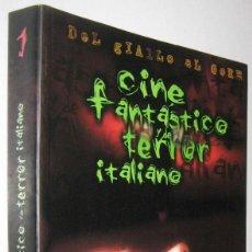 Libros de segunda mano: CINE FANTASTICO Y DE TERROR ITALIANO - CARLOS AGUILAR Y OTROS - ILUSTRADO. Lote 288528328
