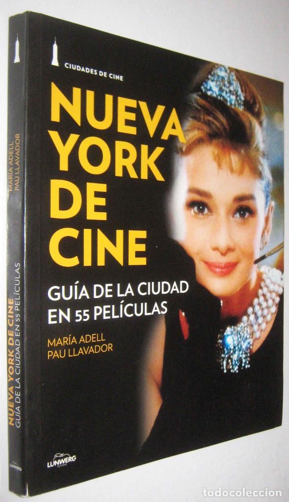 NUEVA YORK DE CINE - GUIA DE LA CIUDAD EN 55 PELICULAS - M.ADELL Y P.LLAVADOR - ILUSTRADO (Libros de Segunda Mano - Bellas artes, ocio y coleccionismo - Cine)