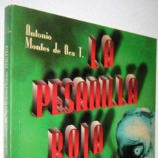 Libros de segunda mano: LA PESADILLA ROJA - CINE ANTICOMUNISTA NORTEAMERICANO 1946-1954 - A.MONTES DE OCA - ILUSTRADO. Lote 288696368