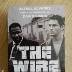 Libros de segunda mano: THE WIRE TODA LA VERDAD RAFAEL ÁLVAREZ DAVID SIMON PRINCIPAL DE LOS LIBROS 2013. Lote 289699718