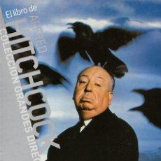 Libros de segunda mano: COLECCIÓN GRANDES DIRECTORES. EL LIBRO DE ALFRED HITCHCOCK.. Lote 289758573