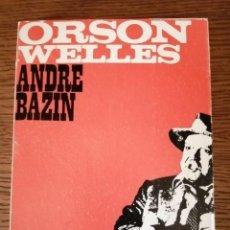 Libros de segunda mano: ORSON WELLES (ANDRE BAZIN). Lote 290065108