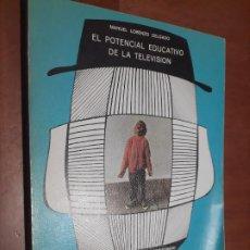 Libros de segunda mano: EL POTENCIAL EDUCATIVO DE LA TELEVISIÓN. MANUEL LORENZO DELGADO. BUEN ESTADO. Lote 293679473