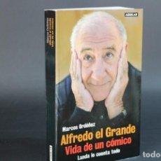 Libros de segunda mano: ALFREDO EL GRANDE,VIDA DE UN COMICO / MARCOS ORDOÑEZ / AGUILAR. Lote 294073048