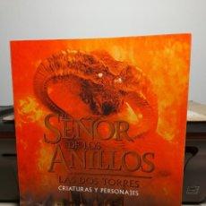 Libros de segunda mano: EL SEÑOR DE LOS ANILLOS - LAS 2 TORRES ( PERSONAJES Y CRIATURAS ). Lote 295371983