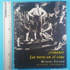 Libros de segunda mano: ¡TORERO! LOS TOROS EN EL CINE, MURIEL FEINER, ALIANZA EDITORIAL 2004 270 PAG TAPA DURA SOBRECUBIERTA. Lote 295493903