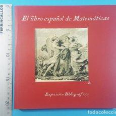 Libros de segunda mano: EL LIBRO ESPAÑOL DE MATEMATICAS, EXPOSICION BIBLIOGRAFICA, UNIVERSIDAD CORDOBA, SOLO 300 EJEMPLARES. Lote 295499303