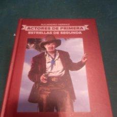 Libros de segunda mano: ACTORES DE PRIMERA, ESTRELLAS DE SEGUNDA (LOS GRANDES SECUNDARIOS DEL CINE NORTEAMERICANO) HERRAIZ. Lote 297180208
