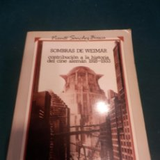 Libros de segunda mano: SOMBRAS DE WEIMAR, CONTRIBUCIÓN A LA HISTORIA DEL CINE ALEMÁN 1918-1933 - V. SANCHEZ - VERDOUX 1990. Lote 297181373