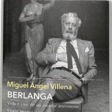 Libros de segunda mano: BERLANGA VIDA Y CINE DE UN CREADOR IRREVERENTE - MIGUEL ÁNGEL VILLENA - TUSQUETS EDITORES -. Lote 297260498