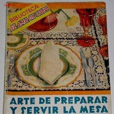 Libros de segunda mano: LIBRO DE COCINA - ARTE DE PREPARAR Y SERVIR LA MESA - 1946. Lote 939397