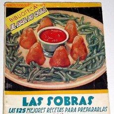 Libros de segunda mano: LIBRO DE COCINA - LAS SOBRAS - LAS 125 MEJORES RECETAS PARA PREPARARLOS . Lote 936609