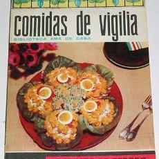Libros de segunda mano: ANTIGUO LIBRO DE COCINA - COMIDAS DE VIGILIA - BIBLIOTECA AMA DE CASA - G. BERNARD DE FERRER 1961. Lote 161191