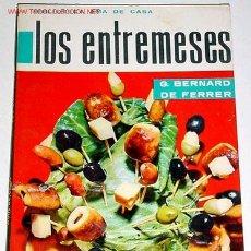 Libros de segunda mano: LOS ENTREMESES - COCINA RECETAS - G. BERNARD DE FERRER . Lote 3081535