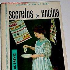 Libros de segunda mano: SECRETOS DE COCINA - RECETAS DE COCINA - ISABEL DE TREVIS - COCINA . Lote 21137537